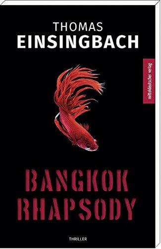 Thomas Einsingbach - Bangkok Rhapsody